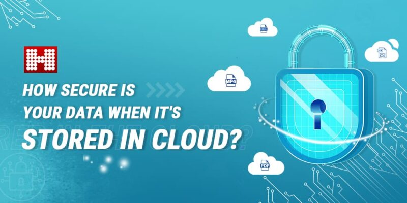 How Secure Is Your Data In Cloud Storage