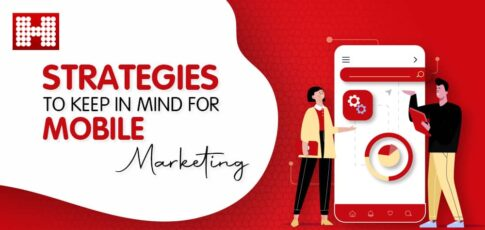 Strategies to keep in mind for Mobile Marketing
