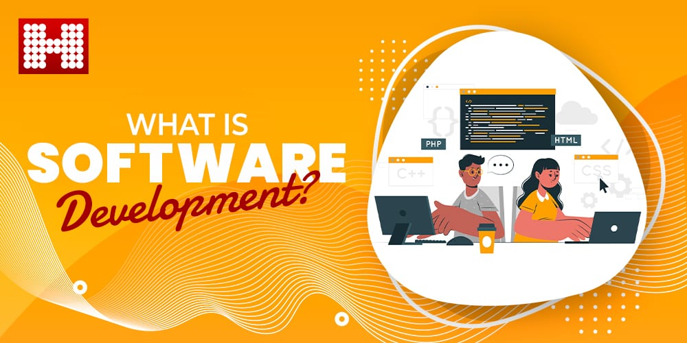 What is Software Development?, Hashe Computer Solutions (Pvt) Ltd.
