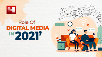 Role of Digital Media in 2021