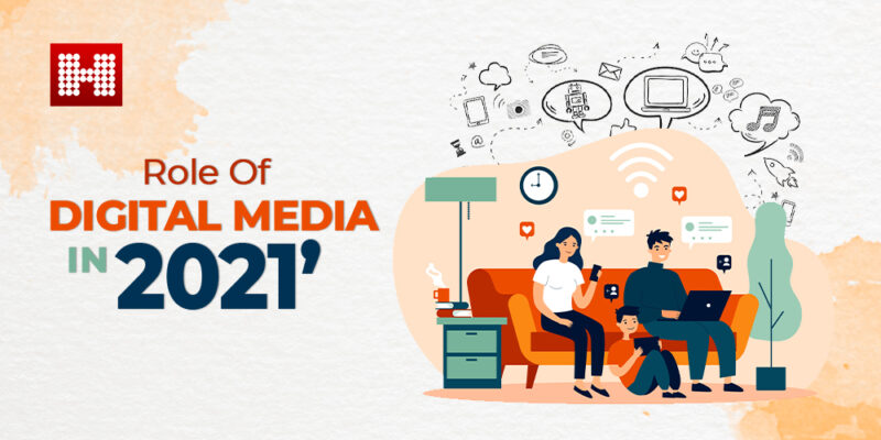 Role of Digital Media in 2021