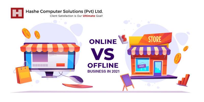 Online Business v/s Offline Business in 2021