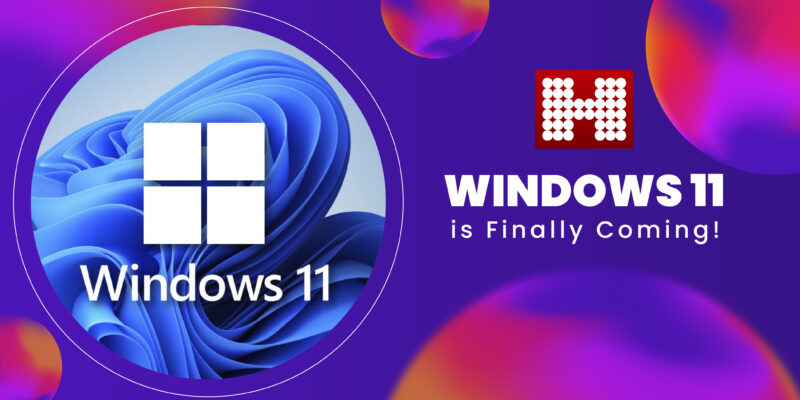 Windows 11 is finally coming